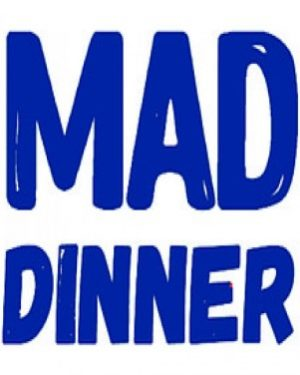 Mad Dinner